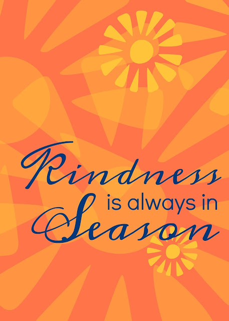 kindness is always in season