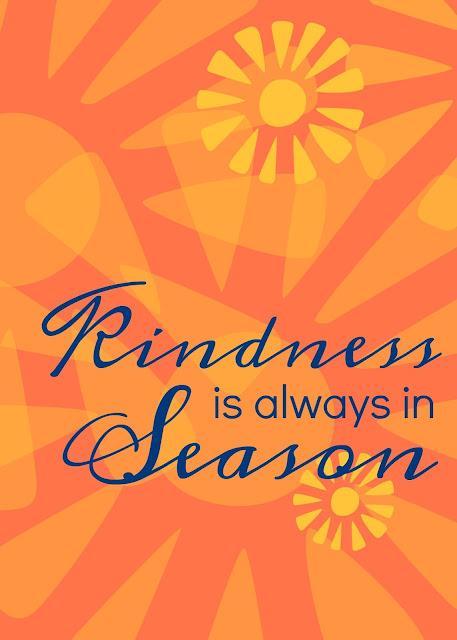 kindness is always in season