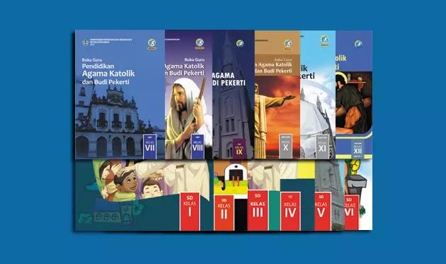 Buku Guru dan Siswa Pendidikan Agama Katolik dan Budi Pekerti SD SMP SMA SMK Kurikulum 2013
