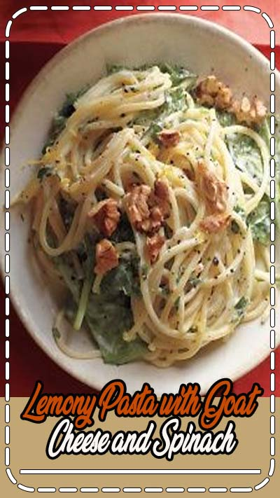 Lemony Pasta with Goat Cheese and Spinach. I used fresh basil and half or less of the parsley added a little red pepper flakes. I served with Robosto Cheese Brushetta topped with fresh basil and a squeeze of fresh lemon. Side salad if you need... yummy