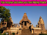 Must recognize data before you travel Madhya Pradesh