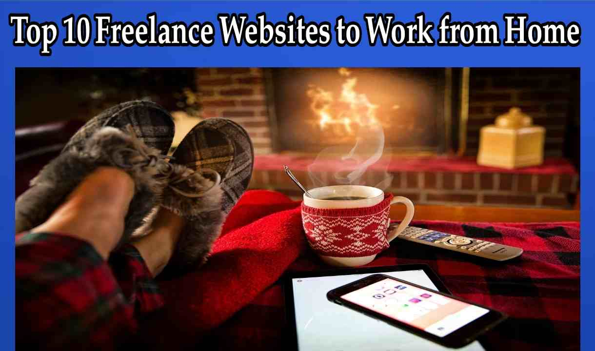 Top 10 Freelance Websites to Work from Home