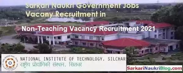 NIT Silchar Non-Teaching Vacancy Recruitment 2021