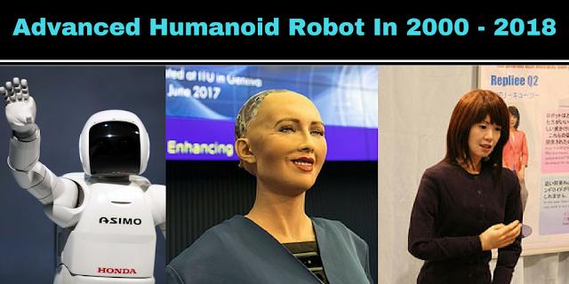 http://www.mysterytechs.com/2018/04/advanced-humanoid-robot-in-2000-2018.html