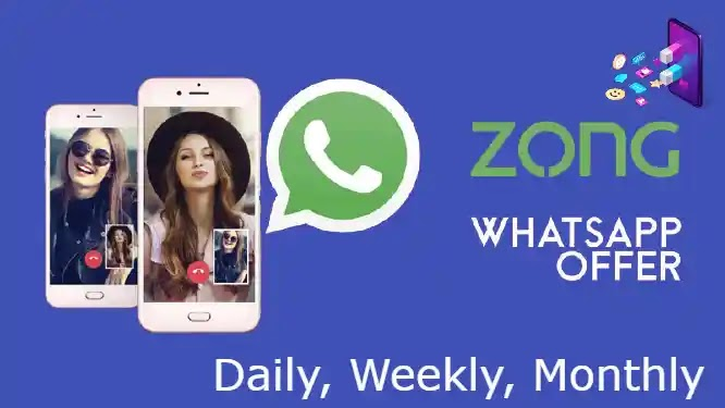 Zong WhatsApp Packages 2021: Daily, Weekly, Monthly