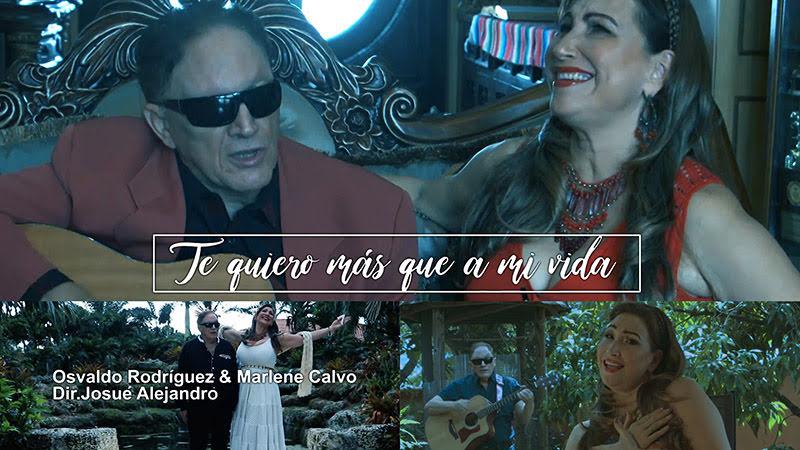 Osvaldo Rodríguez y Marlene Calvo - ¨Te quiero más que a mi vida¨ - Videoclip - Dirección: Josué Alejandro. Portal del Vídeo Clip Cubano