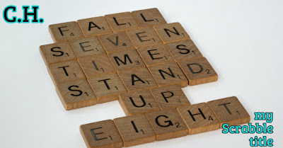 Scrabble letter tiles saying: Fall seven times stand up eight