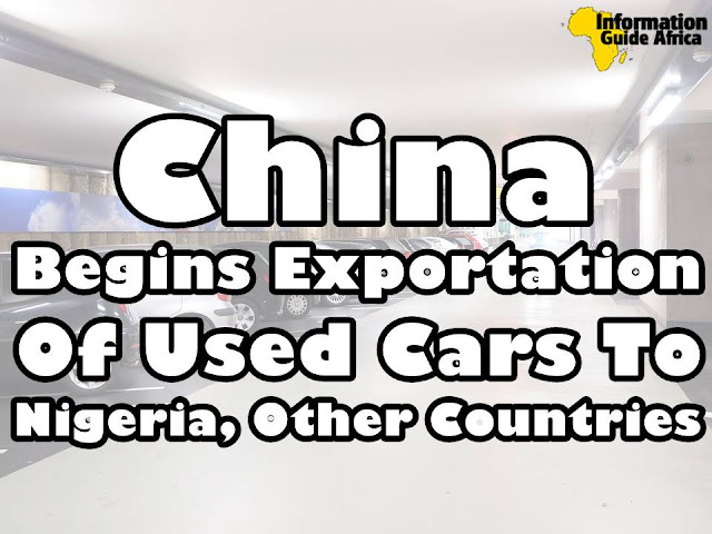 China Begins Exportion Of Second Hand Cars To Nigeria, Other Countries