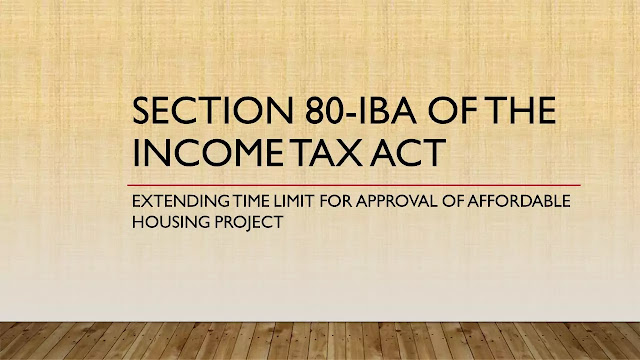 Section 80-IBA Affordable Housing Scheme