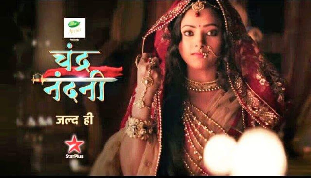 star plus upcoming serial 2016 Chandra Nandini star cast, story, timing, TRP rating this week, actress, actors photos