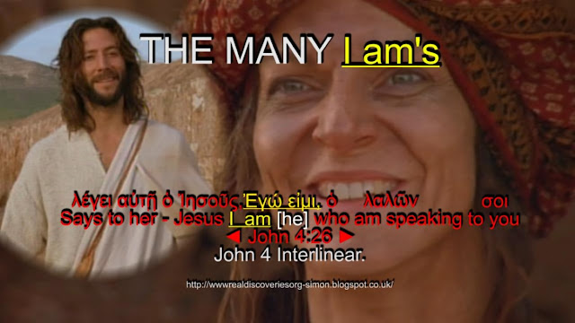 THE MANY, I am's, (he) John 4:26.