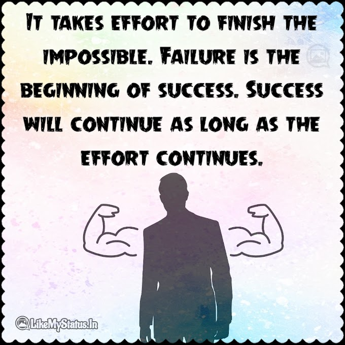 It takes effort to finish the impossible