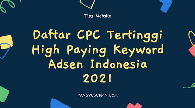 Daftar CPC Tertinggi High Paying Keyword Adsen Indonesia 2021