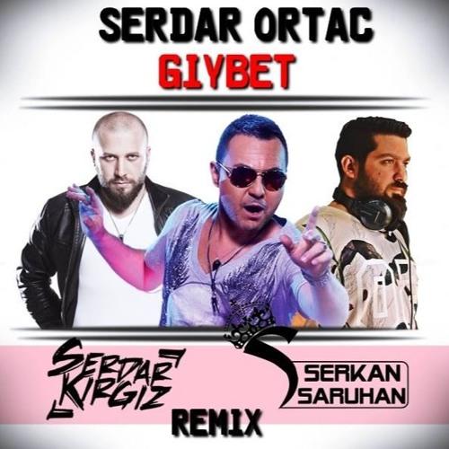 Serdar Ortaç - Gıybet (Serdar KIRGIZ & Serkan SARUHAN Remix)