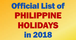 PHILIPPINE REGULAR HOLIDAYS AND SPECIAL NON-WORKING DAYS FOR 2018