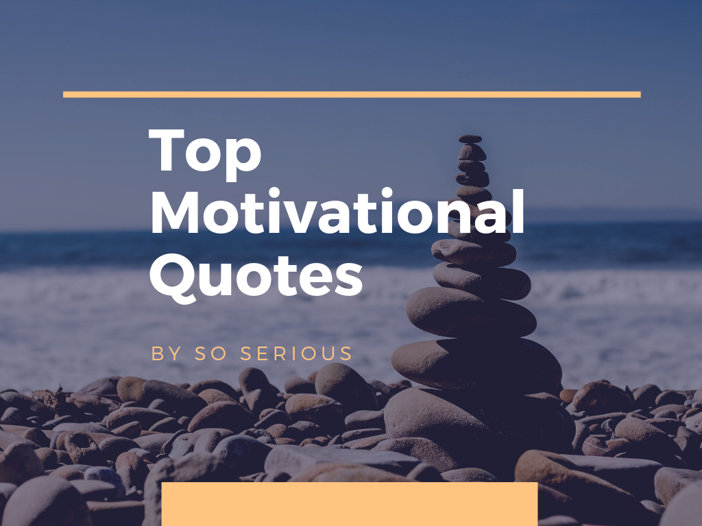 Top Motivational Quotes For Whatsapp Soseriousin