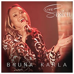 Baixar CD Gospel Live Session - Bruna Karla Mp3