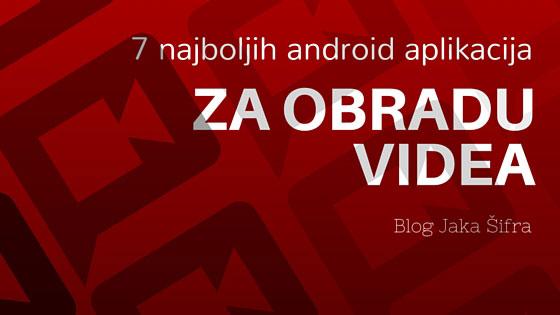 Android aplikacije za obradu videa
