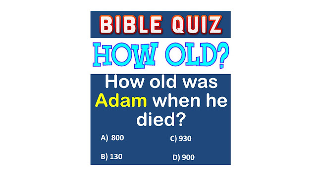 How old was Adam when he died? - BIBLE QUIZ