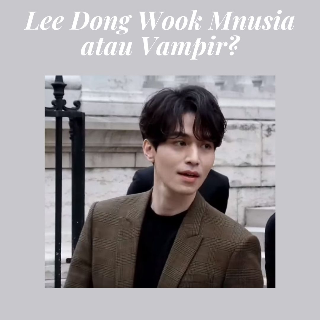 Lee Dong Wook manusia atau vampir