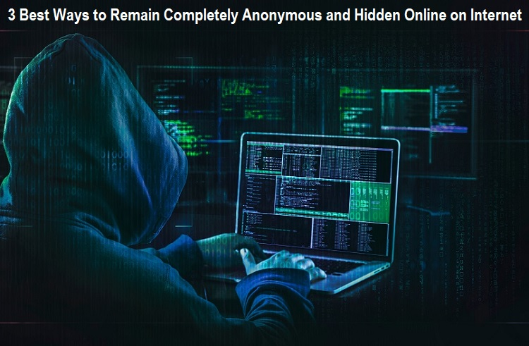 Remain Completely Anonymous on Internet