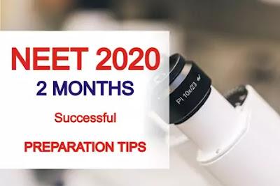 NEET 2020 2 MONTH PREPARATION TIPS