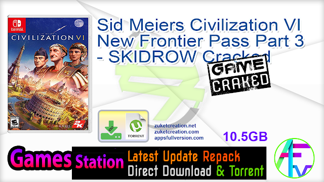 Sid Meiers Civilization VI New Frontier Pass Part 3 – SKIDROW Cracked