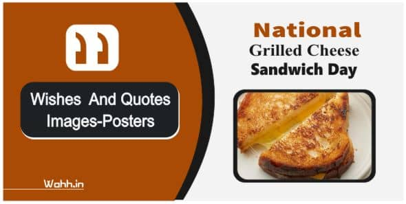 National Grilled Cheese Sandwich Day  Quotes