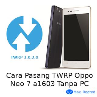 Cara Pasang TWRP Oppo NEO 7 Tanpa PC