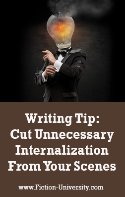 Sunday Writing Tip: Cut Unnecessary Internalization From Your Scenes