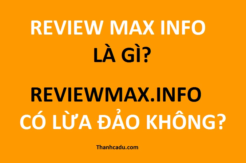 review-max-info-la-gi