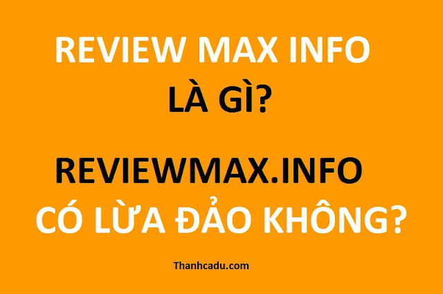 review-max-info-la-gi