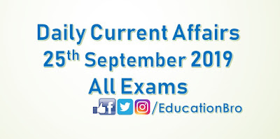 Daily Current Affairs 25th September 2019 For All Government Examinations