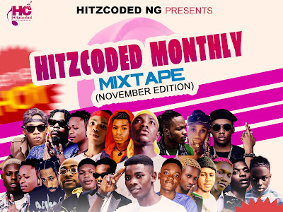 Hitzcoded Ng ft. DJ Hayzed - Monthly Mixtape (November Edition)