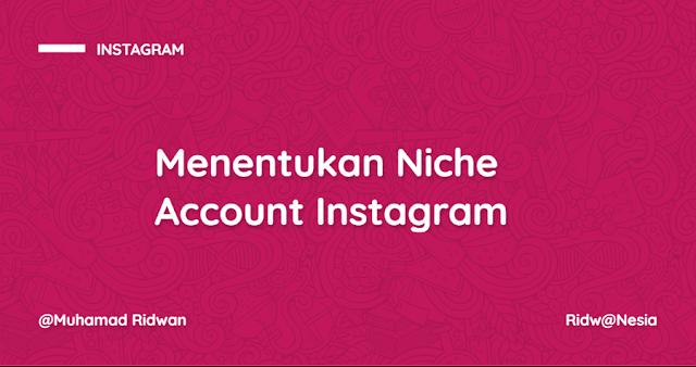 Menentukan Niche Account Instagram