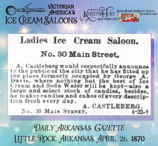 Kristin Holt | Victorian America's Ice Cream Saloons. Advertisement for Ladies Ice Cream Saloon in Daily Arkansas Gazette of Little Rock, Arkansas, April 26, 1870.