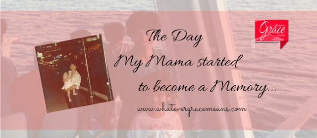 The Day My Mama Started to Become a Memory...