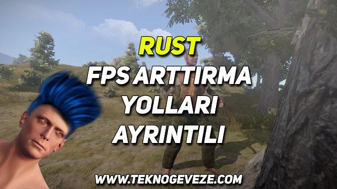RUST FPS Arttırma Yolları (Ayrıntılı)