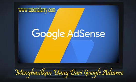 Menghasilkan Uang Dari Google Adsanse