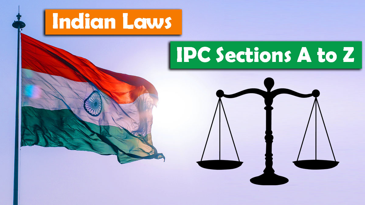 IPC Sections A to Z | Indian Laws | Indian Penal Code