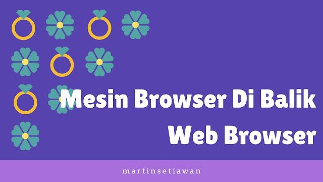 mesin browser dibalik web browser