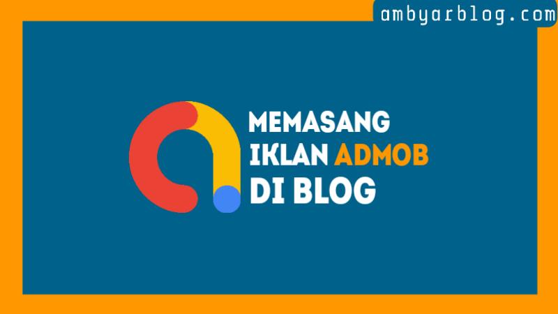 Cara Memasang Iklan AdMob di Blog