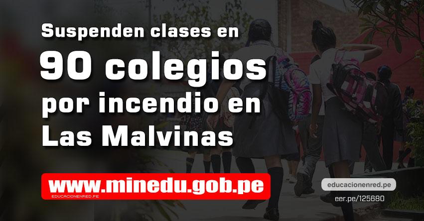 MINEDU: Lista de colegios con clases suspendidos hasta nuevo aviso por incendio en Las Malvinas - www.minedu.gob.pe
