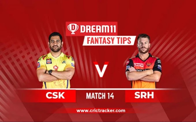 CSK vs SRH Dream11 Team Hints, Tips And Predictions, Captain And Vice-Captain, Probable XI Fantasy Cricket IPL 2020