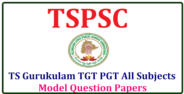TS Gurukulam TGT PGT All Subjects Model Question Papers TSPSC Gurukulam TGT PGT Model Papers 2017 Download Previous years Papers | TSPSC Gurukulam Teacher TGT & PGT Previous Question Papers | TSPSC Gurukul Teacher Model Questions Papers TGT PGT 2017 | Telangana Gurukul Teacher Previous Model Questions Papers 2017 TSPSC Gurukul Teacher Previous Papers pdf | TSPSC Old Question Papers /2017/04/ts-gurukulam-tgt-pgt-all-subjects-model-question-papers-download-pdf.html