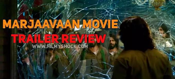 Marjaavaan Movie Trailer Review 2019 - Sidhart Malhotra, Riteish And Deshmukh