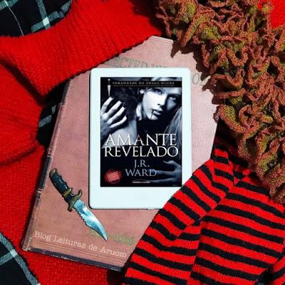 LIVRO: A IRMANDADE DA ADAGA NEGRA #4 - AMANTE REVELADO - J.R Ward