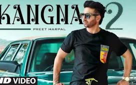 Kangna 2 Song Lyrics - Preet Harpal : कंगना 2