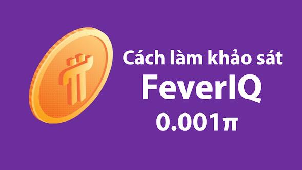 Cách tạo khảo sát FeverIQ để nhận 0.001π