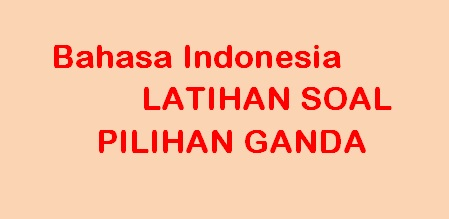 contojh soal bahasa indonesia teks drama